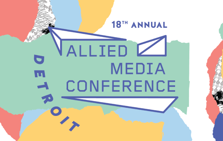 Preview: 2016 Allied Media Conference: Holistic Solutions for a More Just and Creative World.