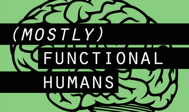 Mostly Functional Humans