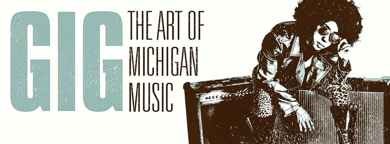 GIG: The Art of Michigan Music at the Ann Arbor Art Center