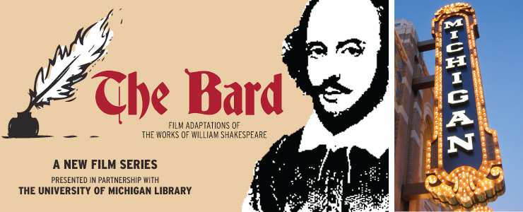 The Michigan Theater presents a film series dedicated to the work of William Shakespeare.