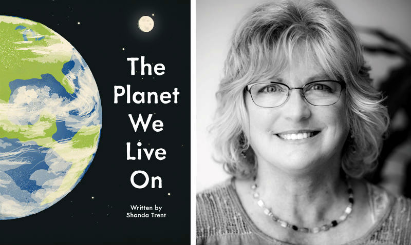 The Planet We Live On by Shanda Trent