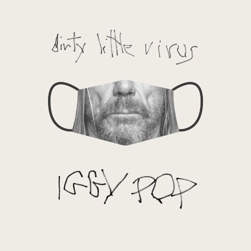 Iggy Pop, Dirty Little Virus