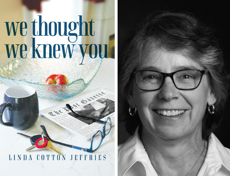 We Thought We Knew You, realistic adult fiction by Linda Jeffries