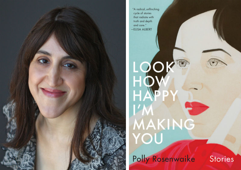 Polly Rosenwaike and her book Look How Happy I'm Making You